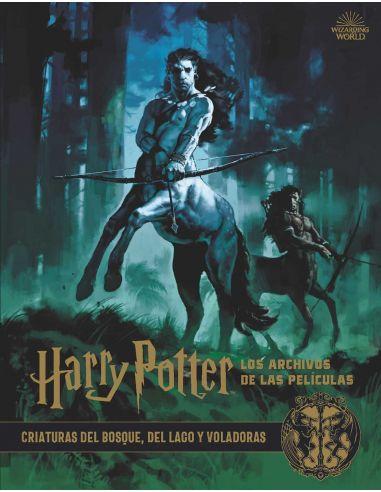 Los archivos de las películas 1 : Criaturas del bosque, del lago y voladoras - Harry Potter